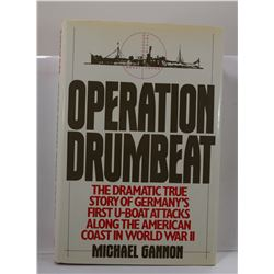 Gannon: Operation Drumbeat: The Dramatic True Story of Germany's First U-Boat Attacks Along the Amer