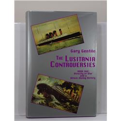 Gentile: The Lusitania Controversies: Book One: Atrocity of War and a Wreck-Diving History