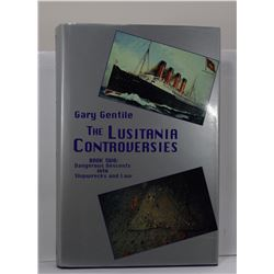 Gentile: The Lusitania Controversies: Book Two: Dangerous Descents into Shipwrecks and Law