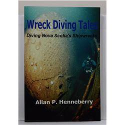 Henneberry: Wreck Diving Tales: Diving Nova Scotia's Shipwrecks