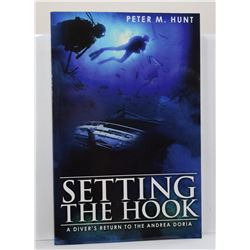 Hunt: Setting the Hook: A Diver's Return to the Andrea Doria