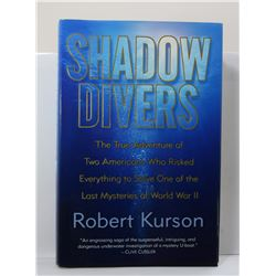 Kurson: Shadow Divers: The True Adventure of Two Americans Who Risked Everything to Solve One of the