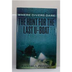 Peffer: Where Divers Dare: The Hunt for the Last U-Boat