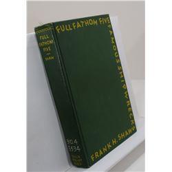 Shaw: Full Fathom Five: A Book of Famous Shipwrecks
