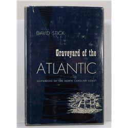 Stick: (Signed) Graveyard of the Atlantic: Shipwrecks of the North Carolina Coast