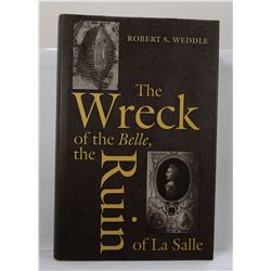 Weddle: The Wreck of the Belle, the Ruin of La Salle
