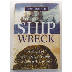 Horner: (Signed) Shipwreck: A Saga of Sea Tragedy and Sunken Treasure
