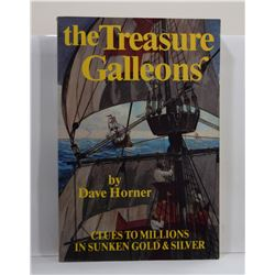 Horner: The Treasure Galleons: Clues to Millions in Sunken Gold and Silver
