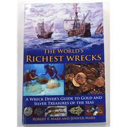 Marx: (Signed) The World's Richest Wrecks - A Wreck Diver's Guide to Gold and Silver Treasures of th