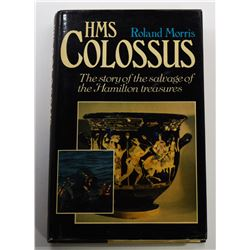 Morris: (Signed) HMS Colossus: The Story of the Salvage of the Hamilton Treasures