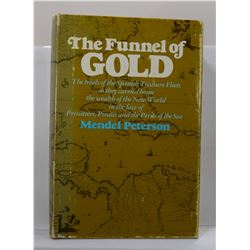 Peterson: The Funnel of Gold: The Trials of the Spanish Treasure Fleets as they Carried Home the Wea