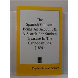 Seeley: The Spanish Galleon: Being An Account Of A Search For Sunken Treasure In The Caribbean Sea