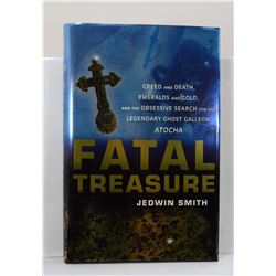 Smith: Fatal Treasure: Greed and Death, Emeralds and Gold, and the Obsessive Search for the Legendar