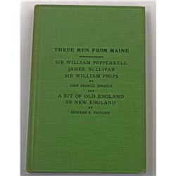Sprague: Three Men from Maine - Sir William Pepperrell, James Sullivan, Sir William Phips and A Bit