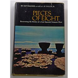 Wagner: (Signed) Pieces of Eight: Recovering the Riches of a Lost Spanish Treasure Fleet signed by R