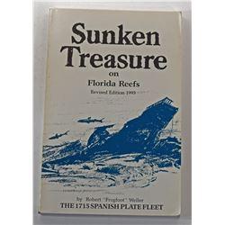 Weller: (Signed) Sunken Treasure on Florida Reefs: The 1715 Spanish Plate Fleet