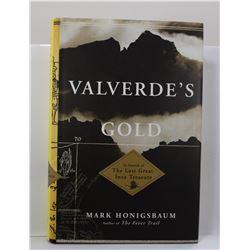 Honigsbaum: Valverde's Gold: In Search of the Last Great Inca Treasure