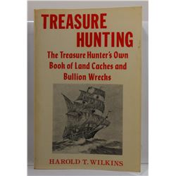 Wilkins: Treasure Hunting: The Treasure Hunter's Own Book of Land Caches and Bullion Wrecks