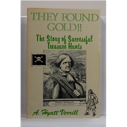 Verrill: They Found Gold! The Story of Successful Treasure Hunts