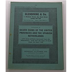 Glendining & C0. CATALOGUE OF SILVER COINS OF THE UNITED PROVINCES AND THE SPANISH NETHERLANDS WITH
