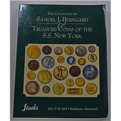 Stack's. THE COLLECTION OF SAMUEL J. BERNGARD & TREASURE COINS OF THE S.S. NEW YORK
