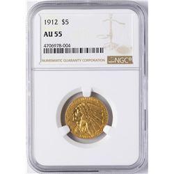 1912 $5 Indian Head Half Eagle Gold Coin NGC AU55