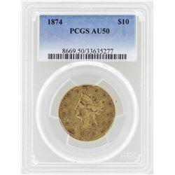 1874 $10 Liberty Head Eagle Gold Coin PCGS AU50