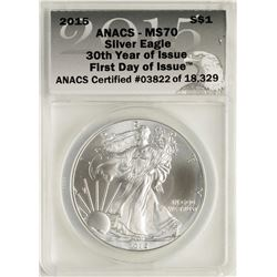 2015 $1 American Silver Eagle Coin ANACS MS70 First Day of Issue
