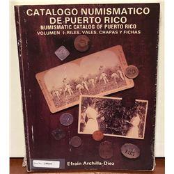 Archilla-Diez, Efrain. Catalogo Numismatico de Puerto Rico, Volumen I: Riles, Chapas y Fichas