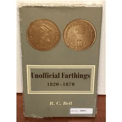 Bell, R. C. Unofficial Farthings, 1820-1870.