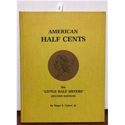 """Cohen, Roger S. American Half Cents, the """"Little Half Sisters"""": A reference book on the United State"""