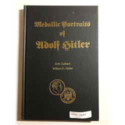 Colbert, R. W. & Hyder, William D. Medallic Portraits of Adolf Hitler