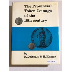Dalton, Richard & Hamer, S. H. The Provincial Token-Coinage of the 18th Century