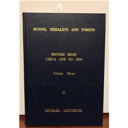Mitchiner, Michael. Jetons, Medalets & Tokens: British Isles Circa 1558 to 1830; Volume III