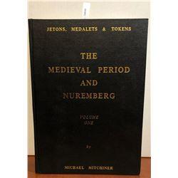 Mitchiner, Michael. Jetons, Medalets & Tokens: The Medieval Period & Nuremberg; Volume I