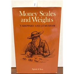 Sheppard,T. & Musham, J.F. Money Scales and Weights