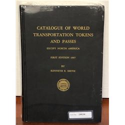 Smith, Kenneth E. Catalogue of World Transportation Tokens and Passes Except North America