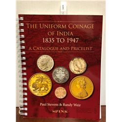 Stevens, Paul & Weir, Randy. The Uniform Coinage of India 1835-1947: A Catalogue and Pricelist