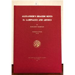 Thompson, Margaret. Alexander's Drachm Mints 2: Lampsacus and Abydus
