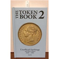 Withers, Paul & Bente R. The Token Book 2: Unofficial farthings and their values 1820 - 1901