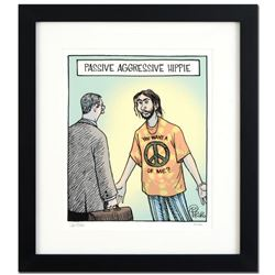 "Bizarro! ""Passive Agressive Hippie"" is a Framed Limited Edition Hand Signed by creator Dan Piraro; N"