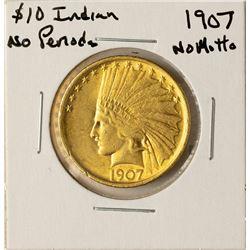 1907 No Motto $10 Indian Head Eagle Gold Coin No Periods