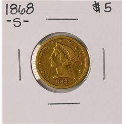 1868-S $5 Liberty Head Half Eagle Gold Coin