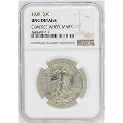 1939 Walking Liberty Half Dollar NGC Unc Details Obverse Wheel Mark