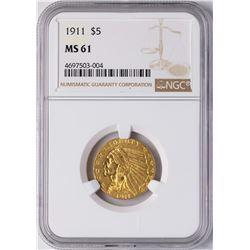 1911 $5 Liberty Head Half Eagle Gold Coin NGC MS61