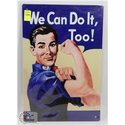 "NEW 12"" X 8"" WE CAN DO IT TOO METAL SIGN"