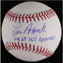 "Lou Brock Signed OML Baseball Inscribed ""64, 67 WS Champs"" (MLB Hologram)"