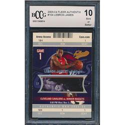 2003-04 Fleer Authentix #104 LeBron James RC (BCCG 10)