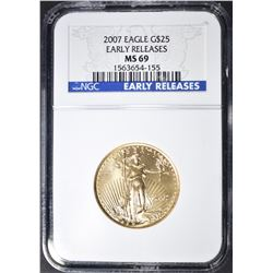 2007 $25 GOLD EAGLE EARLY RELEASES NGC MS-69