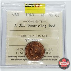 "Canada One Cent 1949 (ICCS Cert MS-65 ""A Off Denticle; Red)"